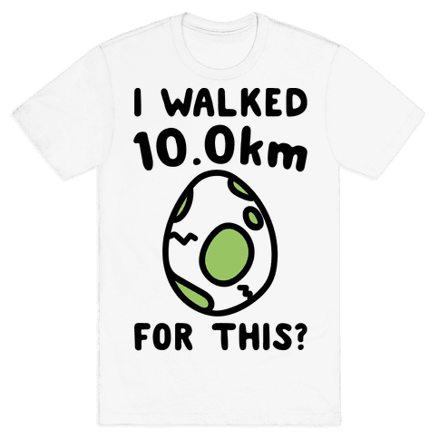 I Walked 10km For This Mens T-Shirt