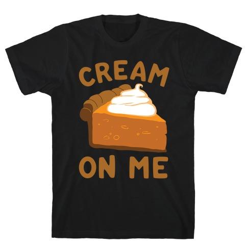 Cream On Me T-Shirt