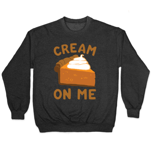 Cream On Me Pullover