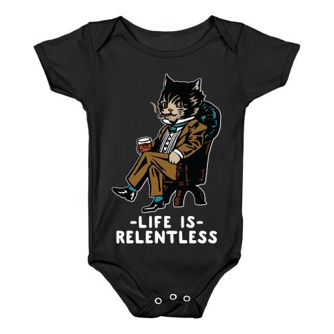 Life is Relentless Business Cat Baby Onesy