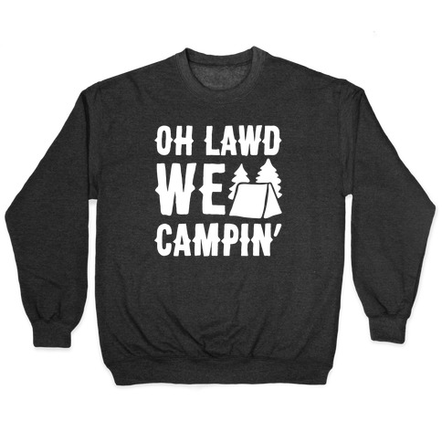 Oh Lawd We Campin' White Print Pullover