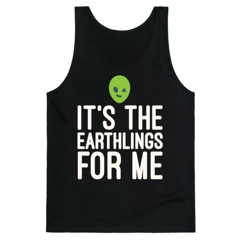 It's The Earthlings For Me White Print Tank Top