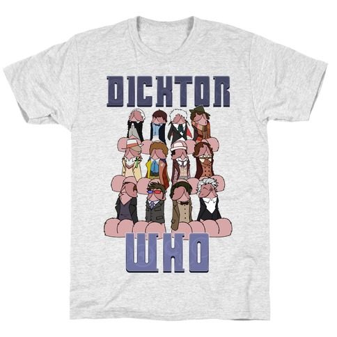 Dicktor Who T-Shirt