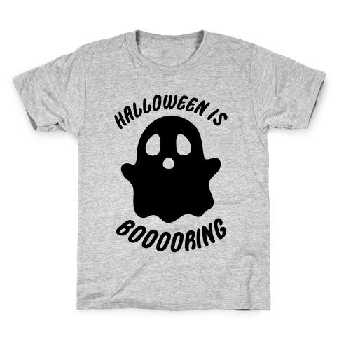 Halloween is Boo-ring Kids T-Shirt