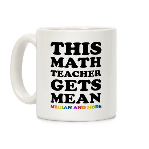 This Math Teacher Gets Mean Median And Mode Coffee Mug