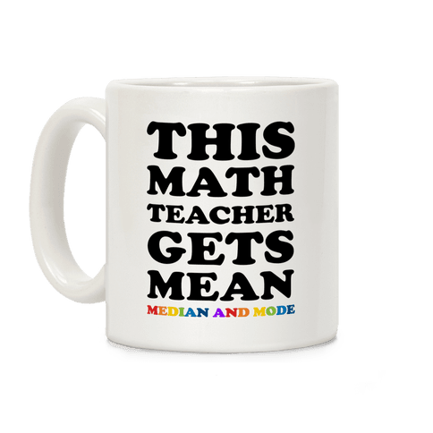 This Math Teacher Gets Mean Median And Mode Coffee Mug