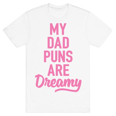 My Dad Puns Are Dreamy (Pink) Mens T-Shirt