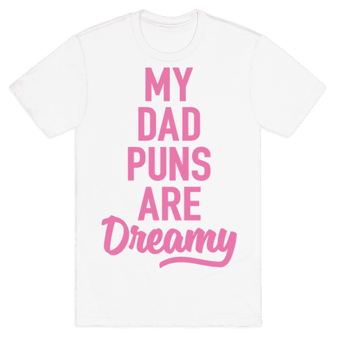 My Dad Puns Are Dreamy (Pink)