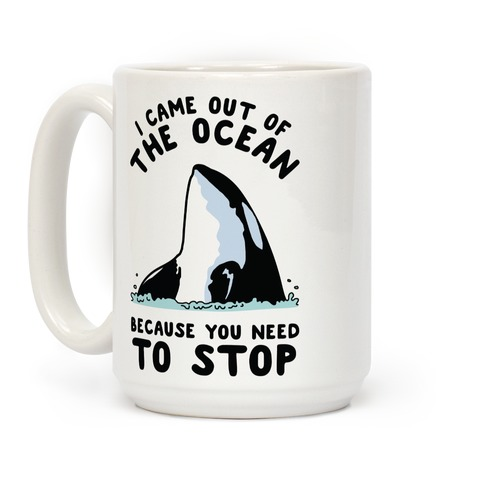 I Came Out of the Ocean Killer Whale Coffee Mug