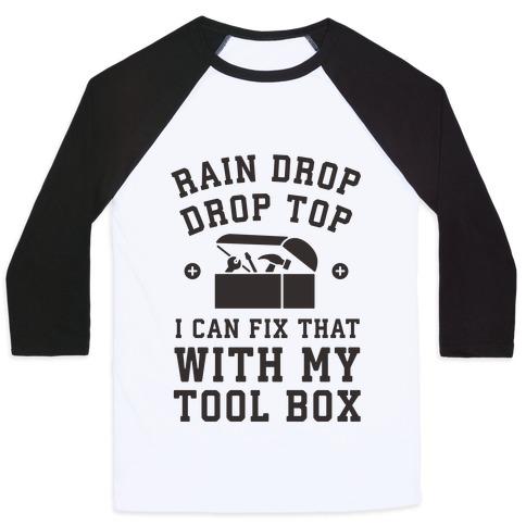 I can Fix That With My Tool Box (Raindrop Parody) Baseball Tee