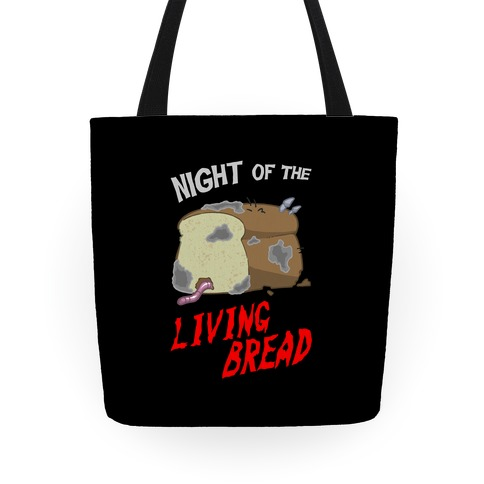 Night Of The Living Bread Tote