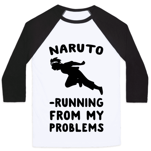Naruto-Running From My Problems Baseball Tee