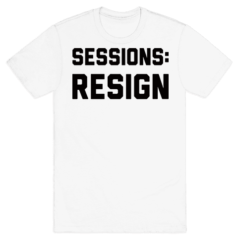 Sessions Resign Mens T-Shirt