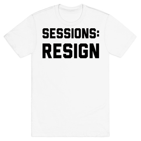 Sessions Resign Mens T-Shirt