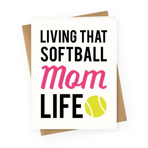 Living That Softball Mom Life Greeting Card
