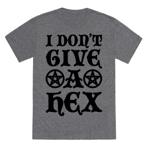 I Don't Give A Hex T-Shirt