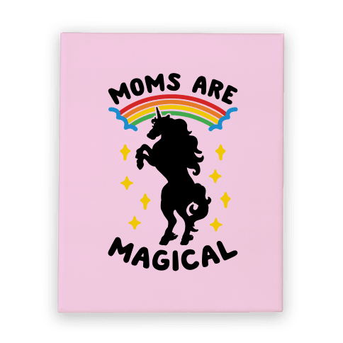 Moms Are Magical Canvas Print