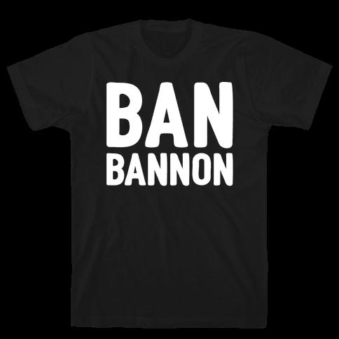 Ban Bannon White Print  Mens T-Shirt