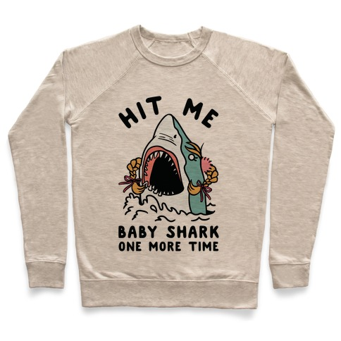 Hit Me Baby Shark One More Time Pullover