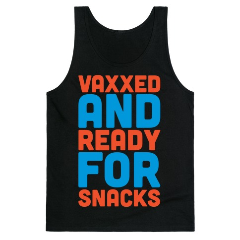 Vaxxed And Ready For Snacks White Print Tank Top