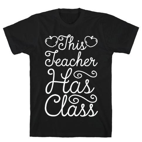 This Teacher Has Class T-Shirt