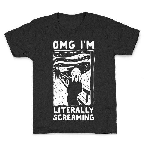 OMG I'm Literally Screaming Kids T-Shirt