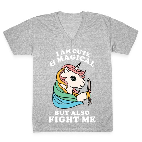 I Am Cute & Magical But Also Fight Me V-Neck Tee Shirt