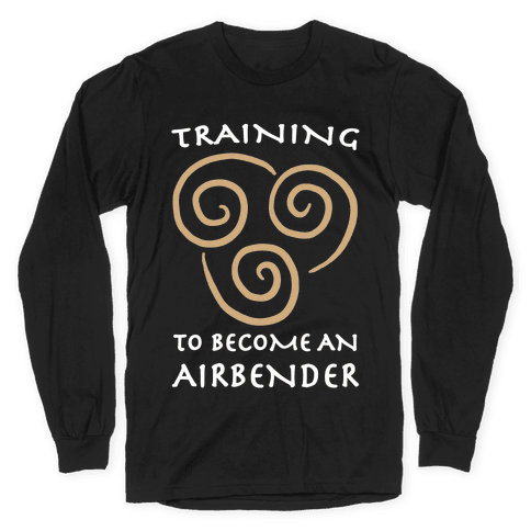 Training to Become An Airbender Long Sleeve T-Shirt