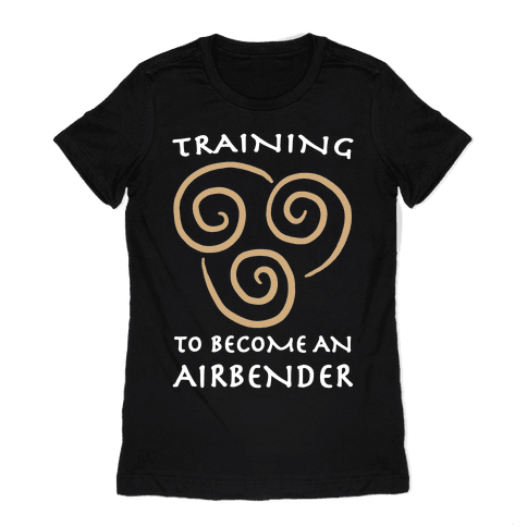 Training to Become An Airbender Womens T-Shirt