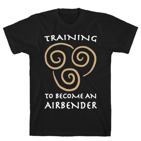 Training to Become An Airbender T-Shirt
