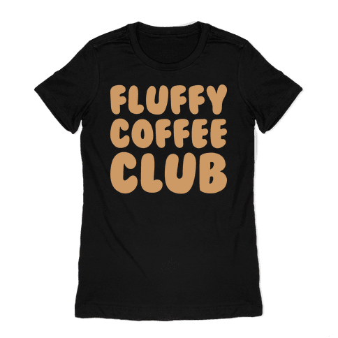 Fluffy Coffee Club Womens T-Shirt