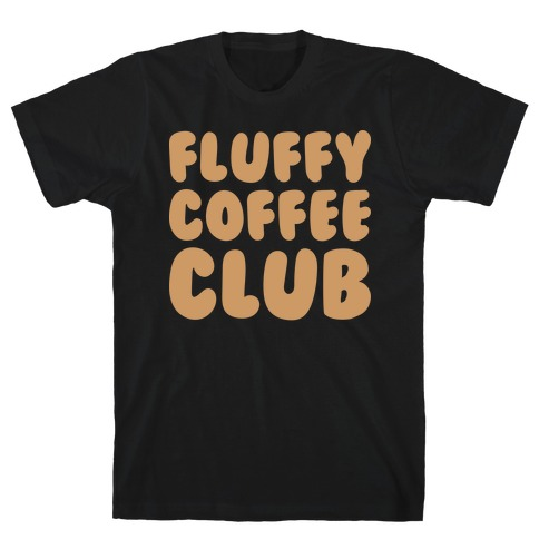 Fluffy Coffee Club T-Shirt