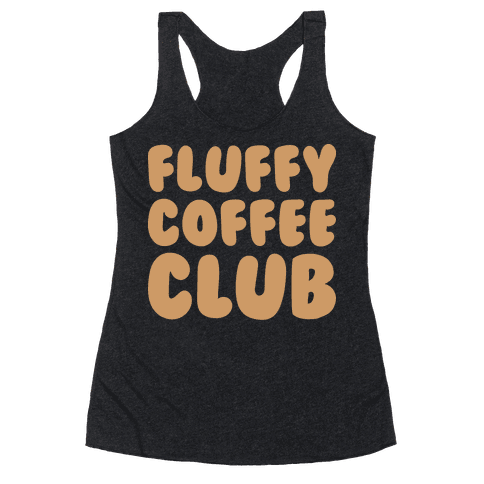 Fluffy Coffee Club Racerback Tank Top