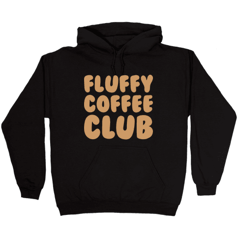 Fluffy Coffee Club Hooded Sweatshirt