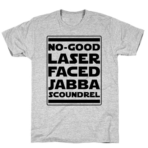No-GoodLaser Faced Jabba Scoundrel T-Shirt