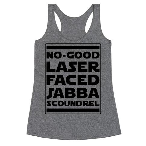 No-GoodLaser Faced Jabba Scoundrel Racerback Tank Top