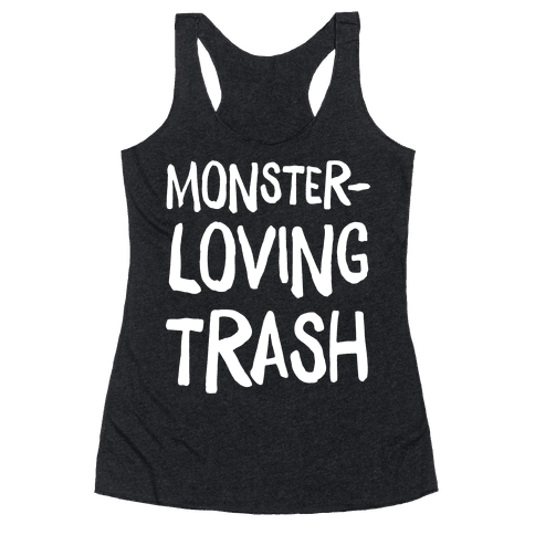 Monster-Loving Trash Racerback Tank Top