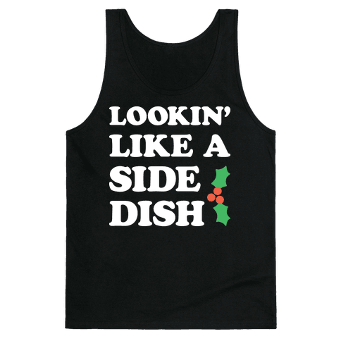 Lookin Like A Side Dish Tank Top
