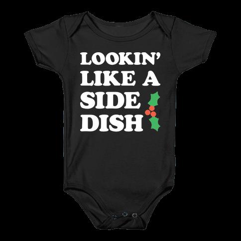 Lookin Like A Side Dish Baby Onesy