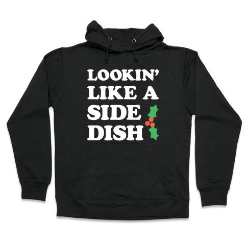 Lookin Like A Side Dish Hooded Sweatshirt