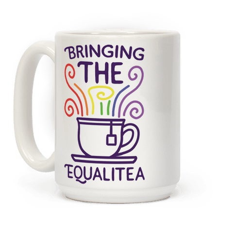 Bringing the Equalitea Coffee Mug