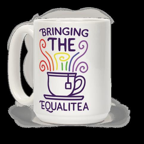 Bringing the Equalitea Coffee Mug