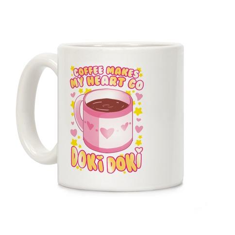 Coffee Makes My Heart Go Doki Doki Coffee Mug