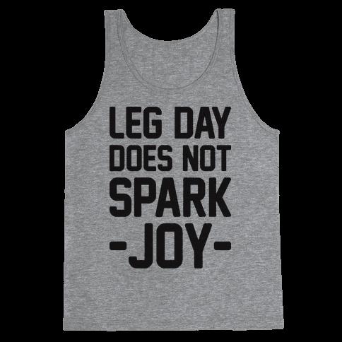 Leg Day Does Not Spark Joy Tank Top