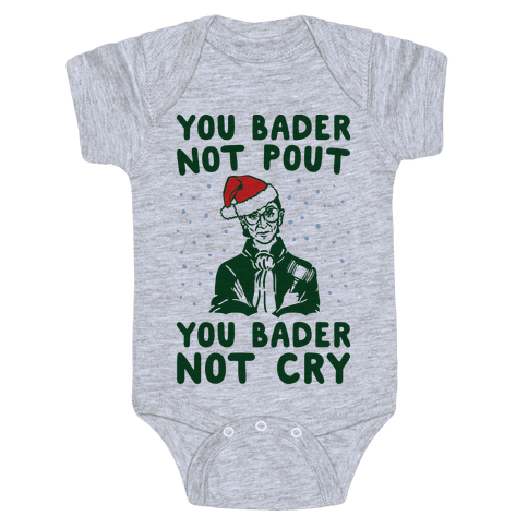 You Bader Not Pout You Bader Not Cry Parody Baby Onesy