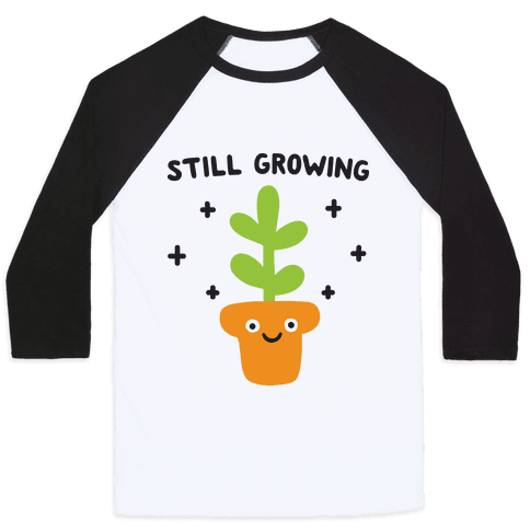 Still Growing Plant Baseball Tee