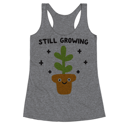 Still Growing Plant Racerback Tank Top