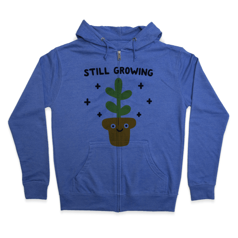 Still Growing Plant Zip Hoodie