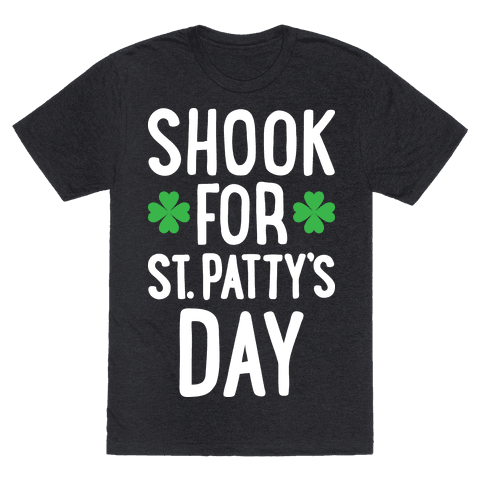 Shook For St. Pattys Day