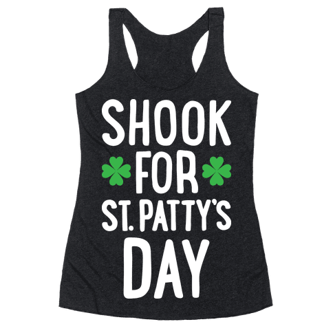 Shook For St. Patty's Day Racerback Tank Top